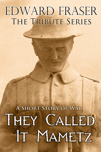 They Called It Mametz - A Short Story of War ebook by Edward Fraser