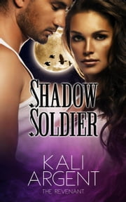 Shadow Soldier - The Revenant, #1 ebook by Kali Argent
