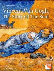 Vicent Gogh, The Story of the Soul - The Story of the Soul ebook by Louis Byun