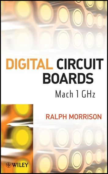 Digital Circuit Boards - Mach 1 GHz ebook by Ralph Morrison