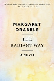The Radiant Way ebook by Margaret Drabble