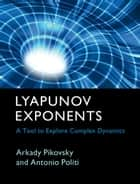 Lyapunov Exponents ebook by Arkady Pikovsky,Antonio Politi