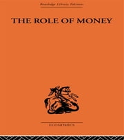 The Role of Money - What it Should Be, Contrasted with What it Has Become ebook by Frederick Soddy