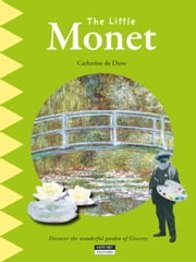 The Little Monet - A Fun and Cultural Moment for the Whole Family! ebook by Catherine de Duve