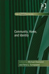 Community, Home, and Identity ebook by Professor Robin Paul Malloy