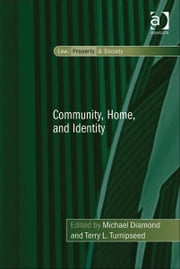 Community, Home, and Identity ebook by Professor Terry L Turnipseed,Professor Michael Diamond,Professor Robin Paul Malloy