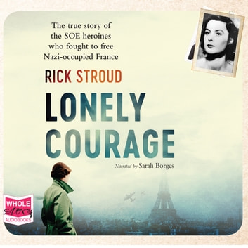 Lonely Courage audiobook by Rick Stroud