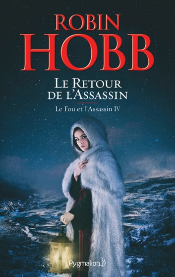 Le Fou et l'Assassin (Tome 4) - Le Retour de l'Assassin ebook by Robin Hobb