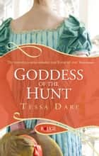 Goddess of the Hunt: A Rouge Regency Romance ebook by