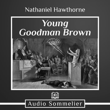 Young Goodman Brown audiobook by Nathaniel Hawthorne