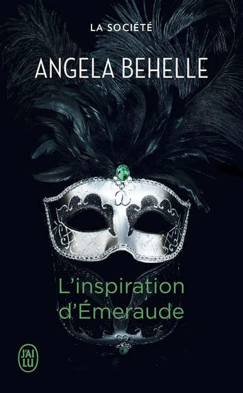 La Société (Tome 5) - L'inspiration d'Émeraude ebook by Angela Behelle