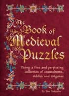 The Book of Medieval Puzzles ebook by Dedopulos, Tim