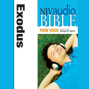 Pure Voice Audio Bible - New International Version, NIV (Narrated by George W. Sarris): (02) Exodus audiobook by Zondervan