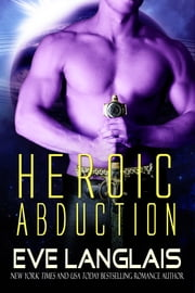 Heroic Abduction ebook by Eve Langlais