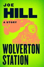 Wolverton Station ebook by Joe Hill