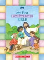 My First Read And Learn Bible ebook by American Bible Society, Duendes Del Sur, American Bible Society