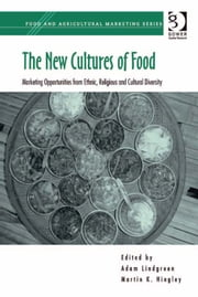 The New Cultures of Food - Marketing Opportunities from Ethnic, Religious and Cultural Diversity ebook by Professor Martin K Hingley,Professor Adam Lindgreen,Professor Martin K Hingley,Professor Adam Lindgreen