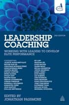 Leadership Coaching - Working with Leaders to Develop Elite Performance eBook by Jonathan Passmore