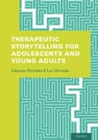 Therapeutic Storytelling for Adolescents and Young Adults ebook by Johanna Slivinske, Lee Slivinske