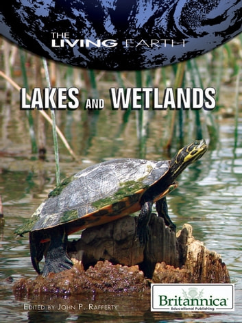 Lakes and Wetlands ebook by Britannica Educational Publishing