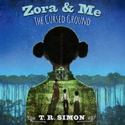 Zora and Me: The Cursed Ground audiobook by T.R. Simon