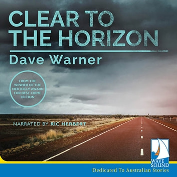 Clear to the Horizon audiobook by Dave Warner