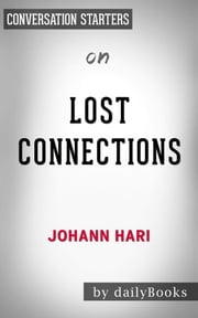Lost Connections: Why You're Depressed and How to Find Hope by Johann Hari  | Conversation Starters