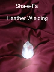 Sha-e-Fa ebook by Heather Wielding