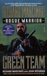 Green Team - Rogue Warrior III ebook by Richard Marcinko
