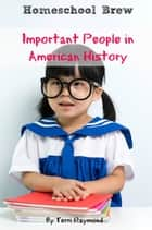 Important People in American History ebook by Terri Raymond