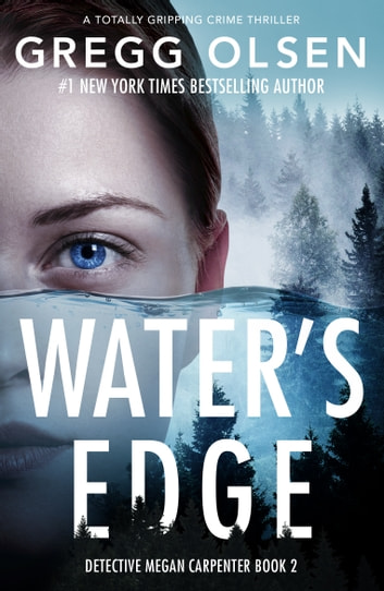Water's Edge - A totally gripping crime thriller ebook by Gregg Olsen