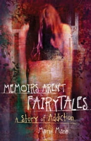Memoirs Aren't Fairytales ebook by Marni Mann
