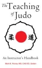 The Teaching of Judo: An Instructor's Handbook ebook by Mark E. Roosa
