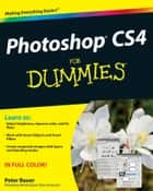 Photoshop CS4 For Dummies ebook by Peter Bauer