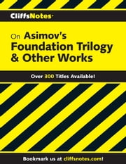 CliffsNotes on Asimov's Foundation Trilogy & Other Works ebook by L. David Allen