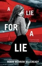 A Lie for a Lie ebook by Robin Merrow MacCready