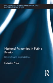 National Minorities in Putin's Russia - Diversity and Assimilation ebook by Federica Prina