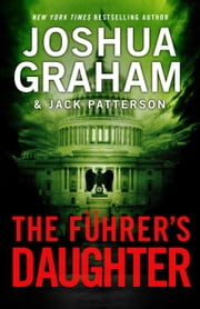 THE FÜHRER'S DAUGHTER Episode 3 of 5 ebook by Joshua Graham,Jack Patterson