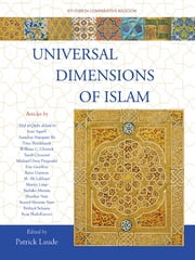 Universal Dimensions of Islam - Studies in Comparative Religion ebook by Patrick Laude