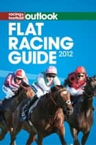 RFO Flat Racing Guide 2012 ebook by Nicholas Watts and Dylan Hill