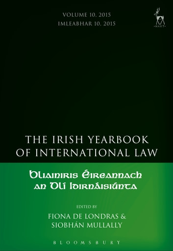 The Irish Yearbook of International Law, Volume 10, 2015 ebook by