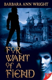 For Want of a Fiend ebook by Barbara Ann Wright