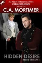 Hidden Desire (Regency Men in Love 2) ebook by Carole Mortimer