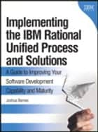 Implementing the IBM Rational Unified Process and Solutions ebook by Joshua Barnes