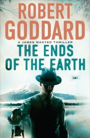 The Ends of the Earth ebook by Robert Goddard