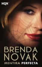 Mentira perfecta - La perfección (2) ebook by Brenda Novak