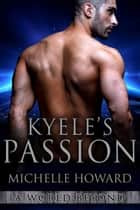 Kyele's Passion - A World Beyond, #4 ebook by