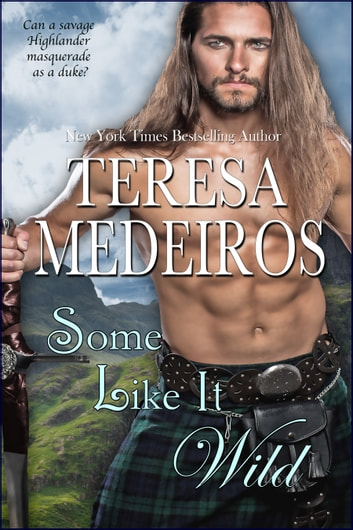 Some Like It Wild ebook by Teresa Medeiros