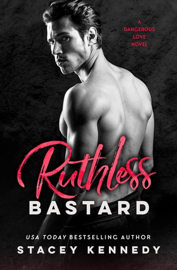 Ruthless Bastard eBook by Stacey Kennedy