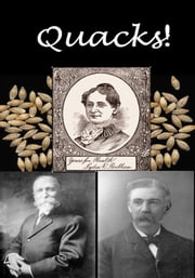 Quacks! ebook by John Harvey Kellogg,Edward Hooker Dewey,Lydia Pinkham Company